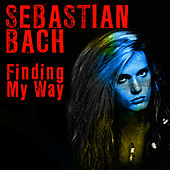 Finding My Way by Sebastian Bach