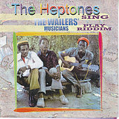 The Heptones Sing, The Wailers' Musicians Play Riddim by The Heptones