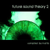 Future Sound Theory 2 by Various Artists