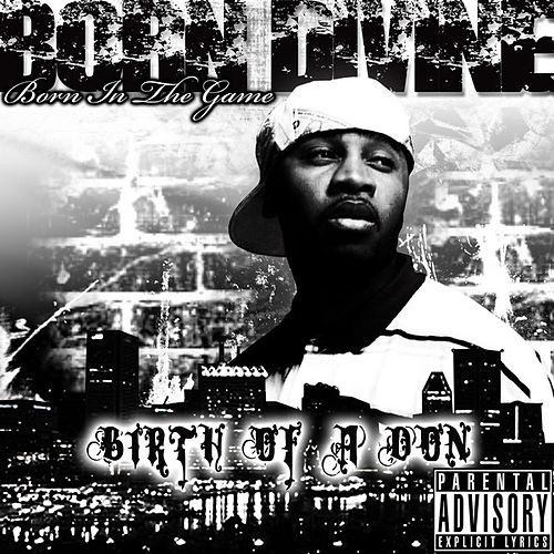 Born in The Game (Birth of a Don) by Born Divine