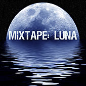 Mixtape: Luna by Various Artists