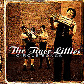Circus Songs by The Tiger Lillies