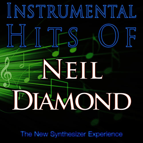 Instrumental Hits Of Neil Diamond by The New Synthesizer Experience