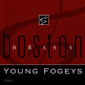 Young Fogeys by Boston Brass