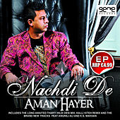 Nachdi De by Aman Hayer