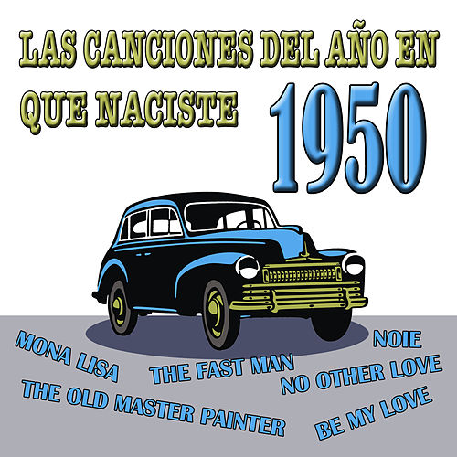 Las Canciones Del Año En Que Naciste 1950 by Various Artists