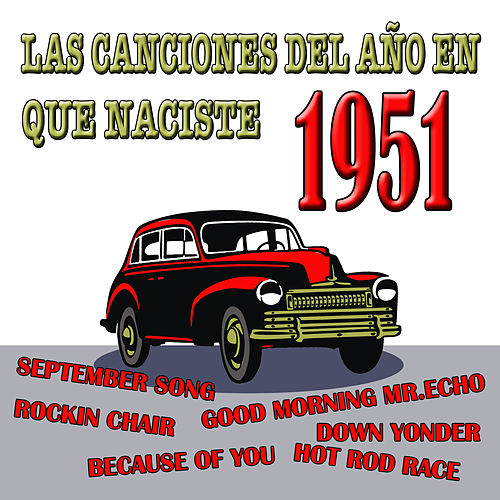 Las Canciones Del Año En Que Naciste 1951 by Various Artists