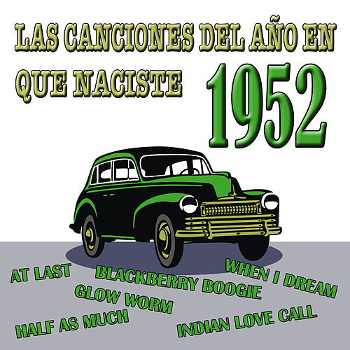 Las Canciones Del Año En Que Naciste 1952 by Various Artists