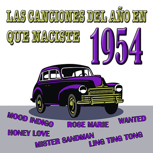Las Canciones Del Año En Que Naciste 1954 by Various Artists
