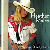 Highways And Honky Tonks by Heather Myles