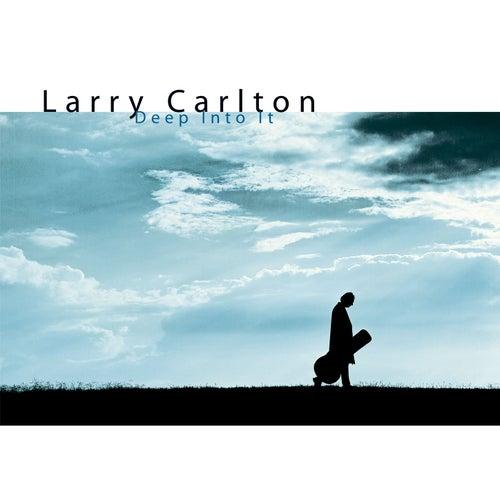 Deep Into It by Larry Carlton