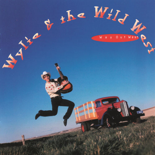 Way Out West by Wylie & The Wild West Show