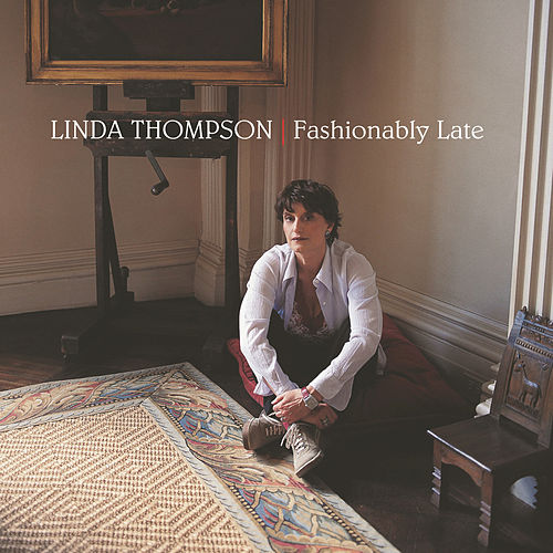 Fashionably Late by Linda Thompson