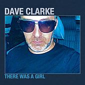 There Was A Girl by Dave Clarke