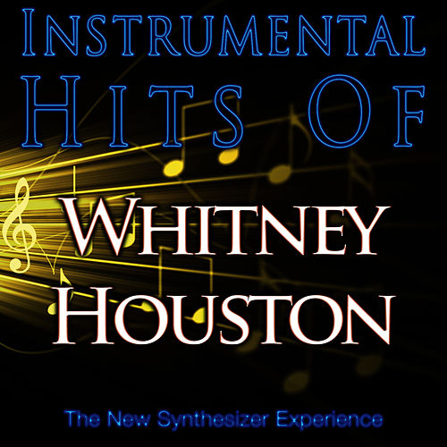 Instrumental Hits Of Whitney Houston by The New Synthesizer Experience
