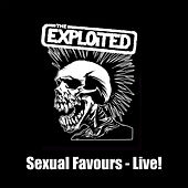 Sexual Favours - Live! by The Exploited