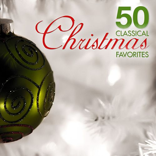 50 Classical Christmas Favorites by Various Artists