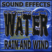 Water, Rain & Wind by Sound Effects