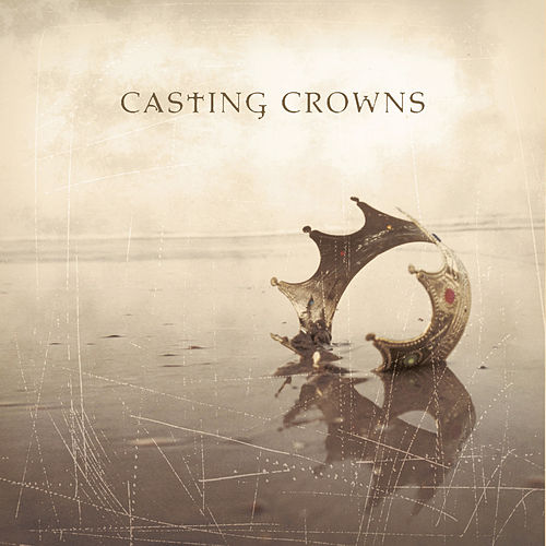 Casting Crowns by Casting Crowns