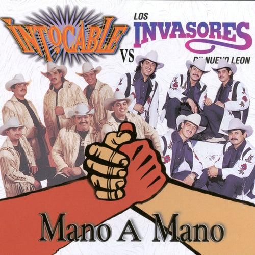 Intocable vs. Los Invasores:  Mano A Mano by Intocable
