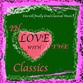 In Love With The Classics Vol 1 by Various Artists
