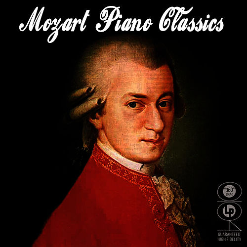 Mozart - Piano Classics by Wolfgang Amadeus Mozart