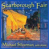 Scarborough Fair by Michael Silverman