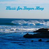 Music for Relaxation- Ocean Waves by Music for Deeper Sleep