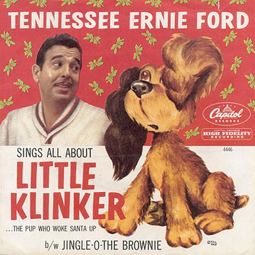 Little Klinker...The Pup That Woke Santa Up by Tennessee Ernie Ford