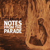 Notes from the Parade by Tyler Lyle