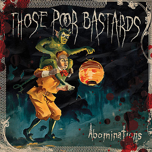 Abominations by Those Poor Bastards