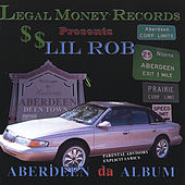 Aberdeen the Album by Lil Rob