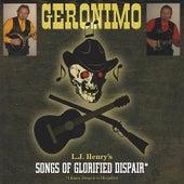 Songs of Glorified Dispair by LJ Geronimo Henry