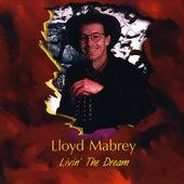 Livin the Dream by Lloyd Mabrey