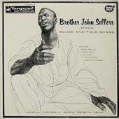 Sings Blues And Folk Songs by Brother John Sellers