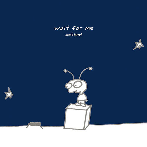 Wait For Me (Ambient Version) by Moby