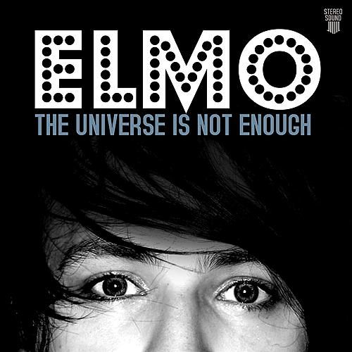 The Universe Is Not Enough by Elmo (indie rock)