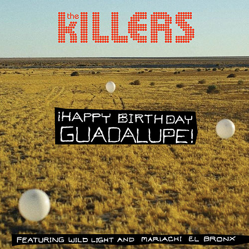 Happy Birthday Guadalupe! by The Killers