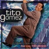 Quien Nos Iba A Decir? by Tito Gomez