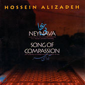 Neynava/Song Of Compassion by Hossein Alizadeh
