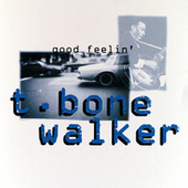 Good Feelin' by T-Bone Walker