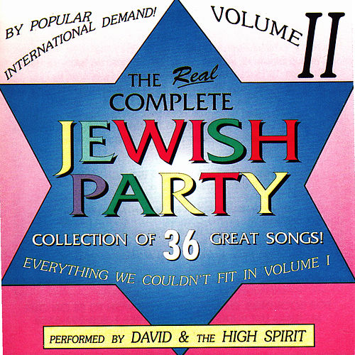 Complete Jewish Party, Vol. 2 by David & The High Spirit