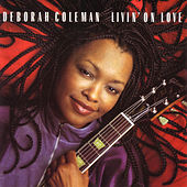 Livin' On Love by Deborah Coleman