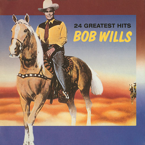 24 Greatest Hits by Bob Wills & His Texas Playboys