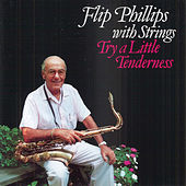 Try A Little Tenderness by Flip Phillips
