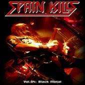 Spain Kills: Vol. 04, Part 2: Black Metal by Various Artists