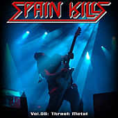 Spain Kills: Vol. 06, Part 1: Thrash Metal by Various Artists