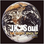 The Secret Space Ep by JK Soul