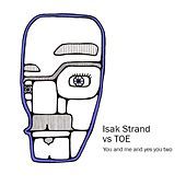 You and Me and yes you Two by Isak Strand & The Resin Band