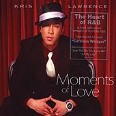 Moments of Love - Kris Lawrence by Kris Lawrence